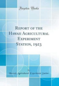 Report of the Hawaii Agricultural Experiment Station, 1923