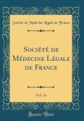 Societe de Medecine Legale de France, Vol. 14  [FRE]