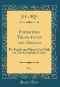 Expository Thoughts on the Gospels, Vol. 1