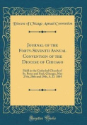 Journal of the Forty-Seventh Annual Convention of the Diocese of Chicago