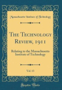 The Technology Review, 1911, Vol. 13