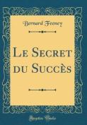 Le Secret Du Succes  [FRE]