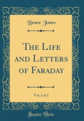 The Life and Letters of Faraday, Vol. 2 of 2