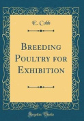 Breeding Poultry for Exhibition