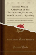 Second Annual Catalogue of the Instructors, Students, and Graduates, 1892-1893