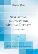 Statistical, Sanitary, and Medical Reports, Vol. 5