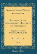 Bulletin of the Massachusetts Institute of Technology, Vol. 47