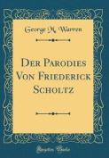 Der Parodies Von Friederick Scholtz