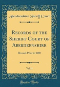 Records of the Sheriff Court of Aberdeenshire, Vol. 1