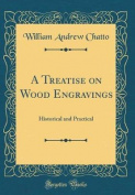 A Treatise on Wood Engravings