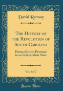 The History of the Revolution of South-Carolina, Vol. 2 of 2
