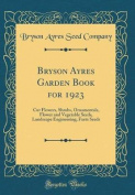 Bryson Ayres Garden Book for 1923