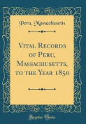 Vital Records of Peru, Massachusetts, to the Year 1850