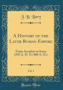 A History of the Later Roman Empire, Vol. 1