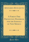 A Forest Fire Prevention Handbook for the Schools of New Mexico