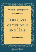 The Care of the Skin and Hair