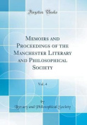 Memoirs and Proceedings of the Manchester Literary and Philosophical Society, Vol. 4
