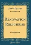 Renovation Religieuse  [FRE]