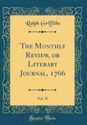 The Monthly Review, or Literary Journal, 1766, Vol. 35