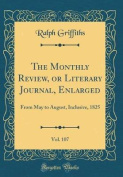 The Monthly Review, or Literary Journal, Enlarged, Vol. 107