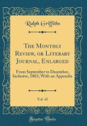 The Monthly Review, or Literary Journal, Enlarged, Vol. 42