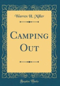 Camping Out (Classic Reprint)