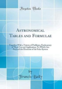 Astronomical Tables and Formulae