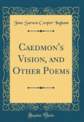 Caedmon's Vision, and Other Poems