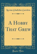 A Hobby That Grew