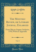 The Monthly Review, or Literary Journal, Enlarged, Vol. 8