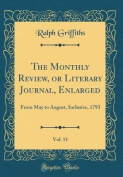 The Monthly Review, or Literary Journal, Enlarged, Vol. 11