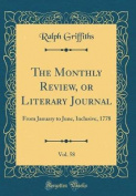 The Monthly Review, or Literary Journal, Vol. 58