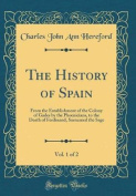 The History of Spain, Vol. 1 of 2