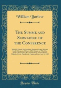 The Summe and Substance of the Conference