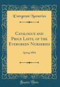 Catalogue and Price Lists, of the Evergreen Nurseries