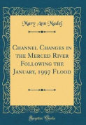 Channel Changes in the Merced River Following the January, 1997 Flood