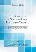The Making of a Will and Laws Pertaining Thereto