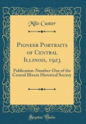 Pioneer Portraits of Central Illinois, 1923