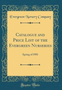 Catalogue and Price List of the Evergreen Nurseries