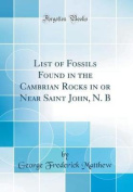 List of Fossils Found in the Cambrian Rocks in or Near Saint John, N. B