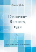 Discovery Reports, 1932, Vol. 6