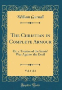 The Christian in Complete Armour, Vol. 1 of 3