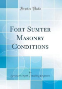 Fort Sumter Masonry Conditions