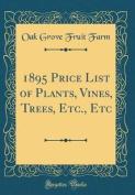1895 Price List of Plants, Vines, Trees, Etc., Etc