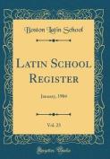 Latin School Register, Vol. 23