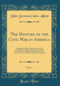 The History of the Civil War in America, Vol. 1