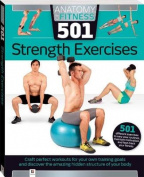 Anatomy of Fitness 501 Strength Exercises