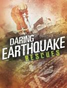 Daring Earthquake Rescues (Edge Books