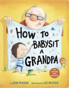 How to Babysit a Grandpa [Board book]