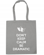 HippoWarehouse Don't Keep Calm Be Dramatic Tote Shopping Gym Beach Bag 42cm x38cm, 10 litres